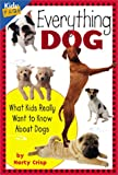 Everything Dog: What Kids Really Want to Know About Dogs (Kids' FAQs)