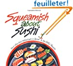 Squeamish About Sushi: And other Food...