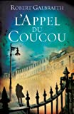 LAppel du coucou [ The cuckoos Calling ] (French Edition)