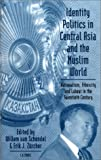 img - for Identity Politics in Central Asia and the Muslim World (Library of International Relations Vol. 13) book / textbook / text book