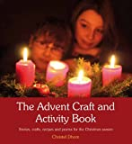 The Advent Craft and Activity Book: Stories, Crafts, Recipes and Poems for the Christmas Season