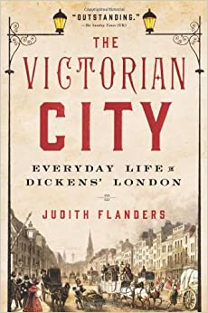 Flanders – The Victorian City: Everyday Life in Dickens' London