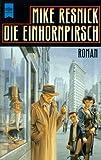 Die Einhornpirsch. - Mike Resnick