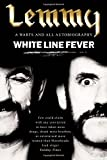 img - for White Line Fever : Lemmy - The Autobiography by Kilmister, Lemmy (2003) Paperback book / textbook / text book