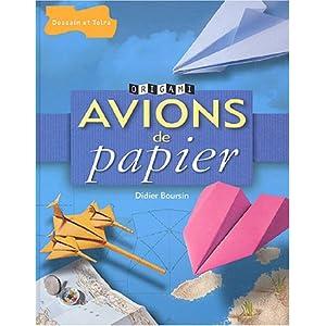 Avions de papier (French Edition) Didier Boursin