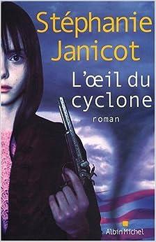 L'Oeil du cyclone - Stéphanie Janicot