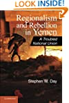 Regionalism and Rebellion in Yemen: A...