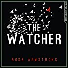 The Watcher Audiobook by Ross Armstrong Narrated by Catherine Steadman