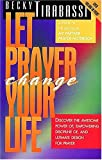 Let Prayer Change Your Life (0785277218) by Tirabassi, Becky