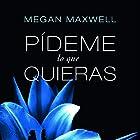 Pídeme lo que quieras Audiobook by Megan Maxwell Narrated by Inma Sancho