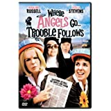 Where Angels Go, Trouble Follows ~ Rosalind Russell