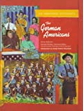 The German Americans (The Immigrant Experience) (0791033848) by Anne Galicich