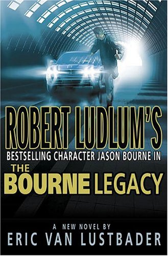 Robert Ludlum's The Bourne Legacy, ERIC VAN LUSTBADER
