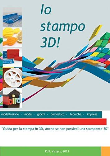 io-stampo-3d-guida-per-la-stampa-in-3d-anche-se-non-possiedi-una-stampante-3d