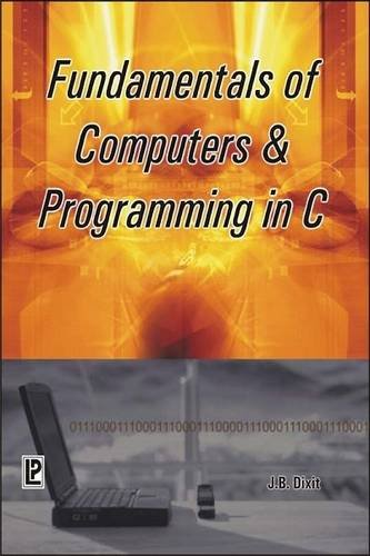 Fundamentals of Computers and Programming in C, by J. B. Dixit