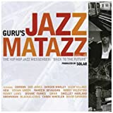 Guru's Jazzmatazz Vol. 4 - The Hip Hop Messenger: