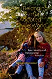img - for Belonging in an Adopted World: Race, Identity, and Transnational Adoption (Chicago Series in Law and Society) book / textbook / text book