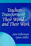 Teachers--transforming their world and their work /