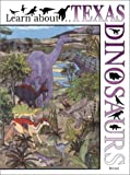 Learn about . . . Texas Dinosaurs, Revised