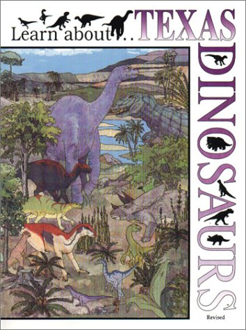 Learn about . . . Texas Dinosaurs, Revised (Learn About Texas)