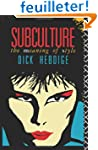 Subculture: The Meaning of Style