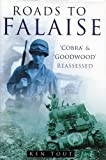 img - for Roads to Falaise: 'Cobra' and 'Goodwood' Reassessed book / textbook / text book