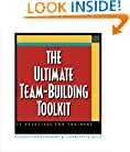 The Ultimate Team-Building Toolkit: 32 Exercises for Trainers