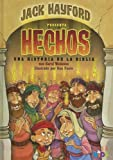 Jack Hayford Presenta Hechos! Una Historia De La Biblia/Jack Hayford Presents Acts Bible Storybook (Spanish Edition)