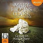 La mariée était en blanc | Mary Higgins Clark,Alafair Burke