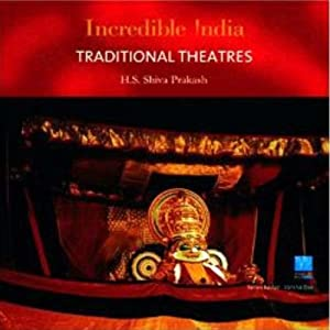 Traditional Theatres Incredible India H. S. Shivaprakash