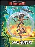100 Percent Super! (The Incredibles Coloring book plus Pencils)