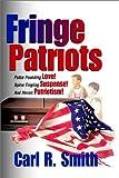Fringe Patriots (1410700895) by Smith, Carl