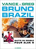 img - for Bruno Brazil, tome 9 : Quitte ou double pour Alak 6 book / textbook / text book