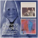 Nothin' But The Blues / White, Hot & Blueby Johnny Winter