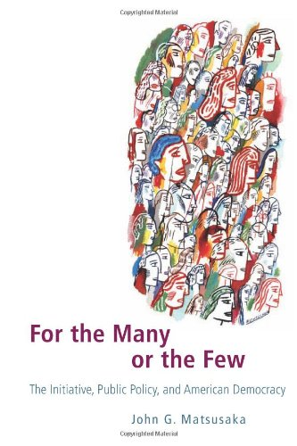 For the Many or the Few: The Initiative, Public Policy,...
