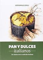 Pan y dulces italianos: Un clásico de la tradición italiana