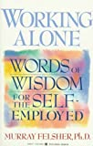 img - for Working Alone: Words of Wisdom for the Self-Employed book / textbook / text book
