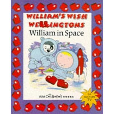 William in Space (William's Wish Wellingtons) [Paperback]