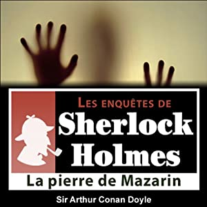 La pierre de Mazarin (Les enquêtes de Sherlock Holmes 16) | Livre audio