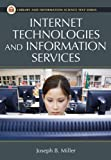 Internet Technologies and Information Services (Library and Information Science Text Series)
