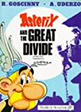 Asterix and the Great Divide (The Adventures of Asterix) (0340276274) by Goscinny, Rene