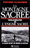 echange, troc Richard Andrews, Paul Schellenberger - La Montagne sacrée : Nouvelles révélations sur l'énigme sacrée