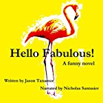 Hello Fabulous!: A Funny Story About a Straight Guy Who Continually Gets Mistaken for a Gay Guy | Jason Tanamor