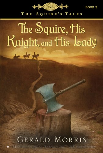 The Squire, His Knight, and His Lady, GERALD MORRIS