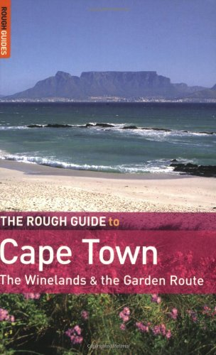 The Rough Guide to Cape Town and the Garden Route 2 (Rough Guide Travel Guides)