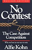 No Contest: The Case Against Competition (0395631254) by Alfie Kohn