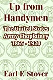img - for Up from Handymen: The United States Army Chaplaincy 1865 - 1920 book / textbook / text book