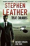 True Colours (Dan Shepherd Mystery) Stephen Leather