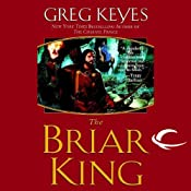 The Briar King: The Kingdoms of Thorn and Bone, Book 1 | [Greg Keyes]