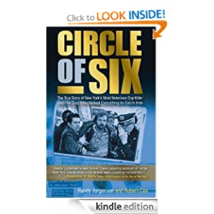 Circle of Six: The True Story of New York's Most Notorious Cop Killer and The Cop Who Risked Everything to Catch Hi